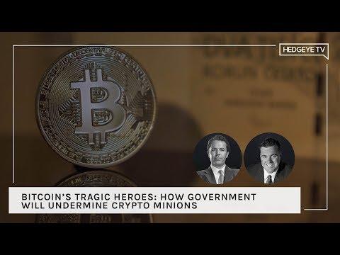 Bitcoin's Tragic Heroes: How Government Will Undermine Crypto Minions