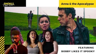 Anna & the Apocalypse with Bobby Likes it Spooky