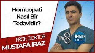 Homeopatinin Diğer Tedavilerden Farkı Nedir? - PROF. DR. Mustafa IRAZ