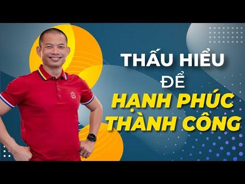 Thấu hiểu để hạnh phúc thành công    Phạm Thành Long