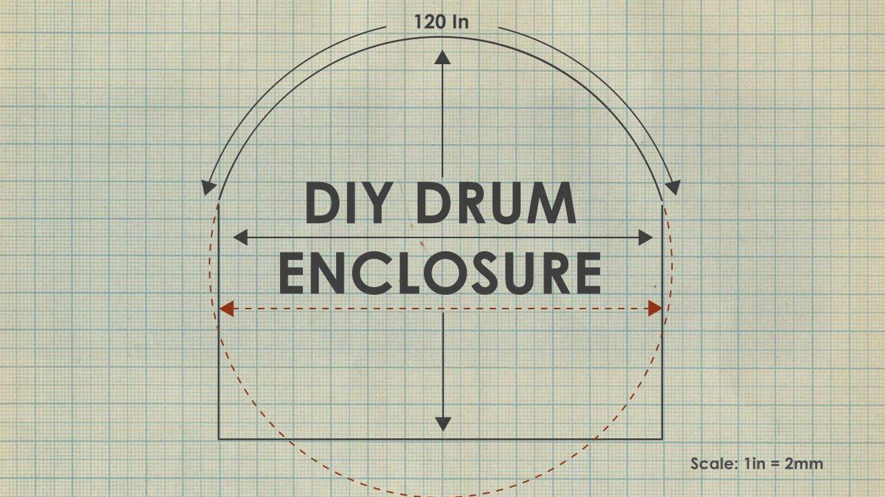 Diy Drum Enclosure