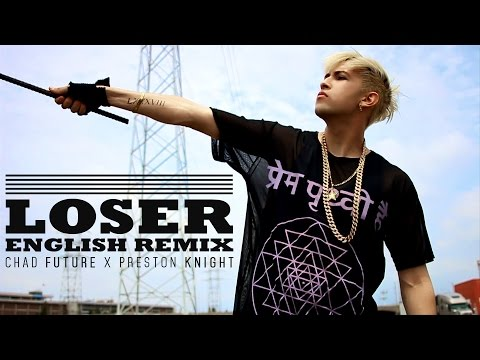 BIGBANG LOSER - Chad Future / Preston Knight English Remix