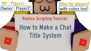 How to Make a Chat Title System | Roblox Scripting Tutorial [READ DESCRIPTION]