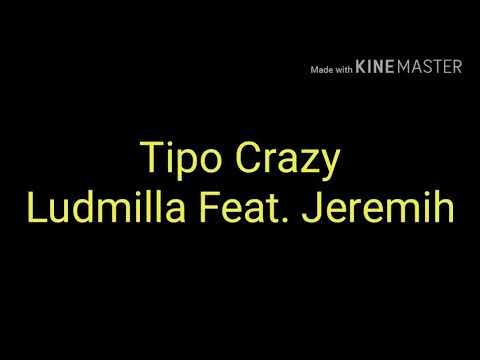 Tipo Crazy - Ludmilla Feat. Jeremih (Letra)