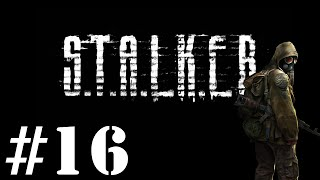 Let's Play STALKER : Shadow of Chernobyl - Episode 16