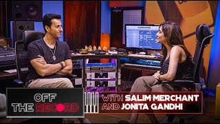 Off The Record | Salim Merchant feat. Jonita Gandhi | Epsiode 4