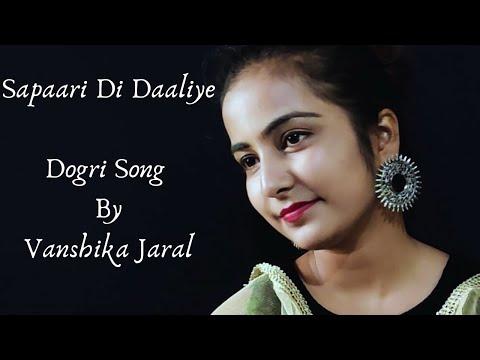 Sapaari Di Daaliye Dogri Song Vanshika Jaral Youtube Download new or old hindi songs, bollywood songs, english songs & more on raaga.com and play offline. youtube