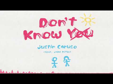 Justin Caruso - Don't Know You (feat. Jake Miller) [Audio]