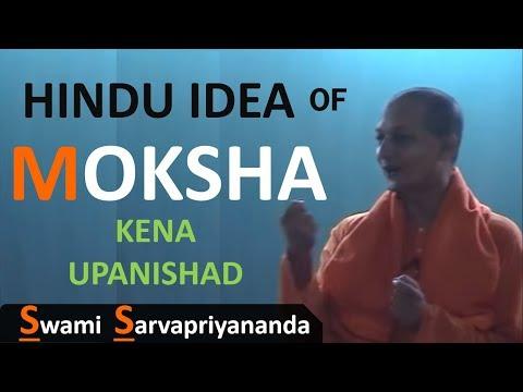 Hindu Idea of Moksha ~ Swami Sarvapriyananda | Kena Upanishad