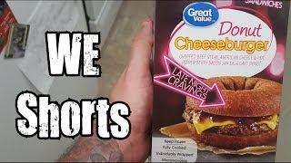 Great Value Donut Cheeseburger Review - WE Shorts