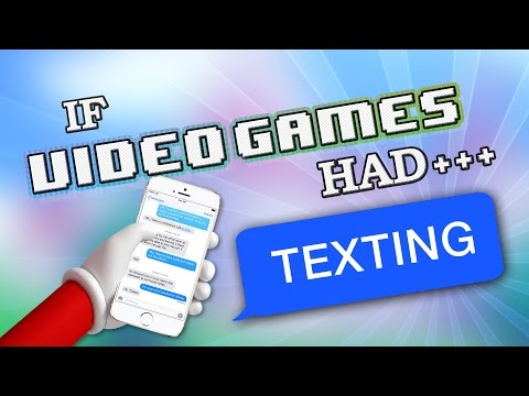 IF VIDEO GAMES HAD TEXTING
