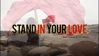 Stand in Your Love Cory Asbury at Bethel Live Worship flags Dance ft Claire CALLED TO FLAG