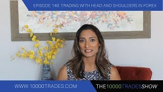 Episode 149: Trading with Head and Shoulders in Forex-Best Chart Pattern to Trade - Trading Strategy