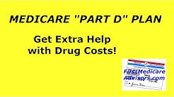 "MEDICARE ""PART D"" PLAN - Get Extra Help with Drug Costs"