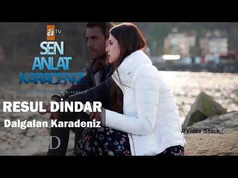 Resul Dindar - Dalgalan Karadeniz | 2018 Yeni Versiyon | Sen Anlat Karadeniz 10.Bölüm HD