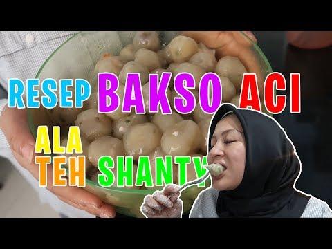 RESEP BAKSO ACI TEH SHANTY, BERISI BANYAK KEJUTAN !!!