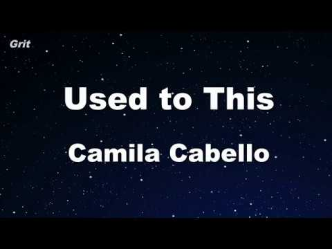 Karaoke♬ Used To This  - Camila Cabello 【No Guide Melody】 Instrumental