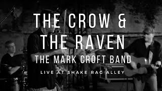"""The Crow and the Raven"" - Live at Shake Rag Alley"