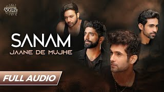 Sanam Jaane De Mujhe Full Audio   Kunaal Vermaa   Official Music