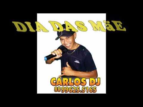 Carlos DJ Dia das mãe