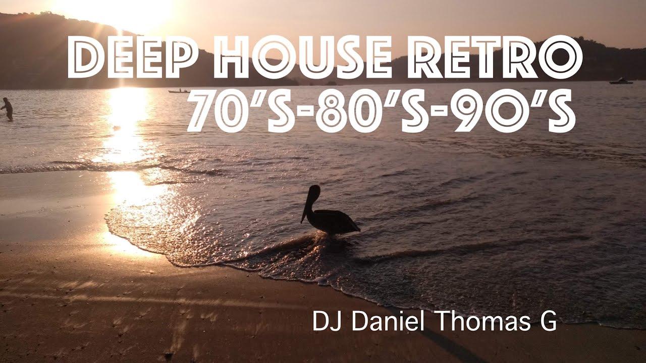 Deep House Retro 70's 80's 90's - DJ  Daniel Thomas G
