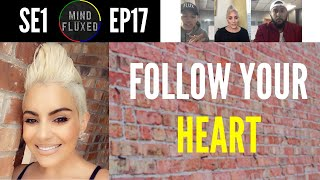 follow your heart mind fluxed ep 017 ft monique peters