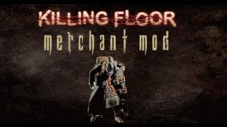 Killing Floor Showcase: Resident Evil 4 Merchant Mod