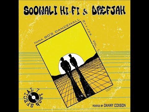 SoOWALI Hi-Fi & DREFJAH INNA 80'S DANCEHALL STYLEE VOL. 1 - HOSTED BY DANNY COXSON