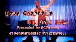 Dave chappelle WB Frog Joke