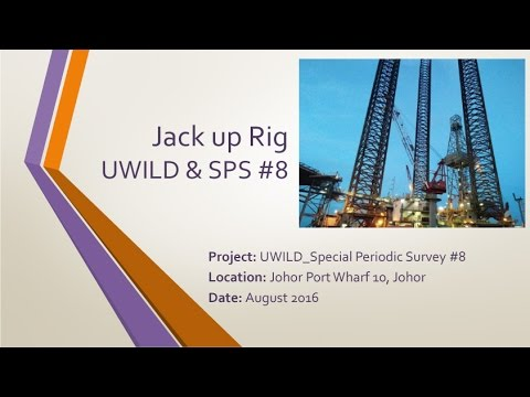 Jack Up Rig - UWILD and Special Periodic Survey #8