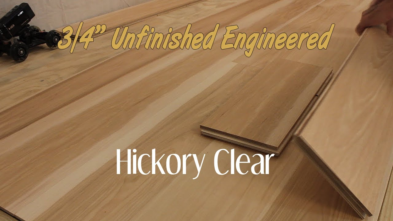 Unfinished Engineered Hickory Clear Hardwood Flooring 3 4 Inch