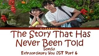 The Story That Has Never Been Told - Sondia 손디아 | Extraordinary You OST Part 6 | Han/Rom/Eng/Thai