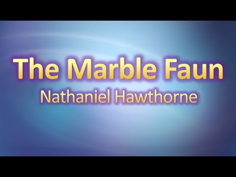 The Marble Faun By Nathaniel Hawthorne  (Book Reading, British English Female Voice)