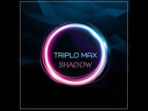 Triplo Max - Shadow (10h Version)