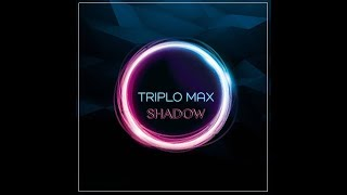 Triplo Max - Shadow (10h version)