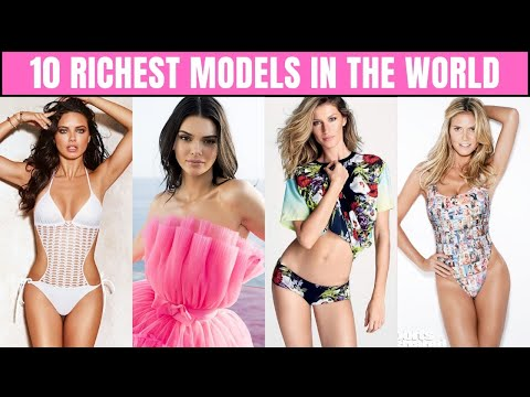 Top 10 Richest Models in the World