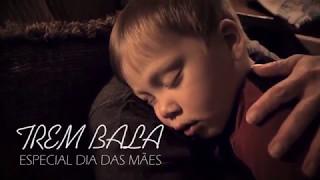 Baixar Trem Bala | especial dia das mães | Ana Vilela (com letra)