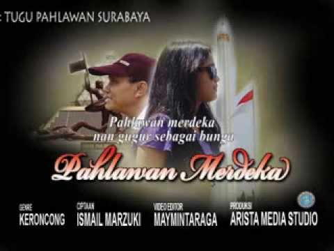 PAHLAWAN MERDEKA, NN. Cipt: Ismail Marzuki, editor: maymintaraga