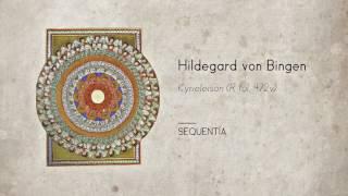 HILDEGARD VON BINGEN — Kyrieleison (Kyrie Eleison) by SEQUENTIA