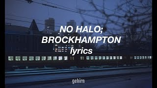 BROCKHAMPTON - NO HALO // lyrics