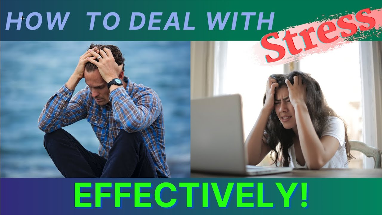 How To Deal With Stress Effectively