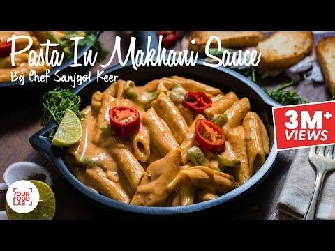 Pasta In Makhani Sauce Recipe | मखनी सॉस पास्ता | Chef Sanjyot Keer