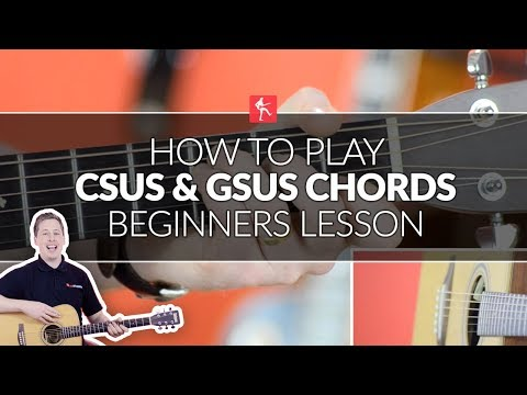 How To Play Csus And Gsus Chords - Beginners Acoustic Guitar Lesson