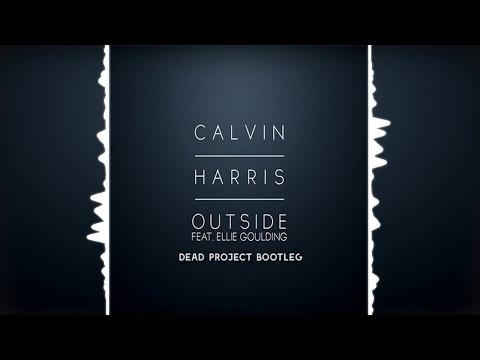 Calvin Harris - Outside ft. Ellie Goulding (Dead Project Bootleg) [FREE DOWNLOAD]