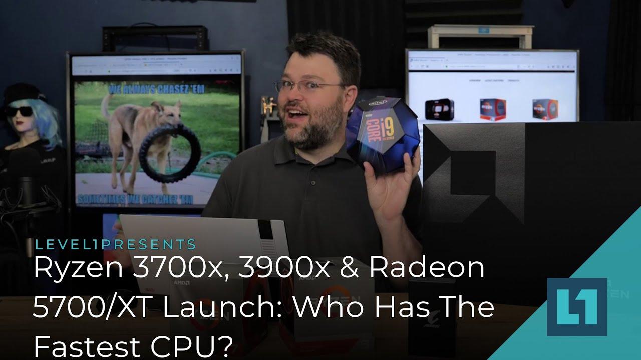 Ryzen 3700x, 3900x & Radeon 5700/XT Launch: Yeah but who has the fastest  CPU?
