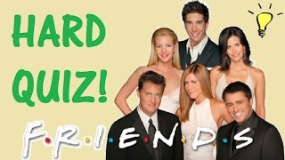 Hard Trivia Quiz on Friends! - Testing Your Neurons