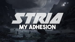 Download Stria - My Adhesion [Lyrics] MP3 song and Music Video