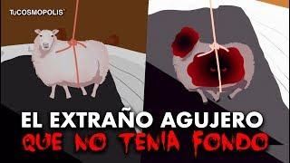 EL EXTRAÑO AGUJERO QUE NO TENÍA FONDO