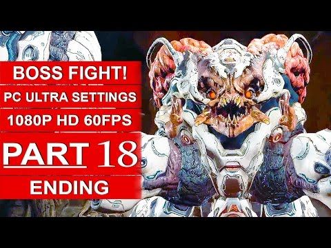 DOOM ENDING Gameplay Walkthrough Part 18 [1080p HD 60fps PC ULTRA] - DOOM 4 Ending Boss Fight