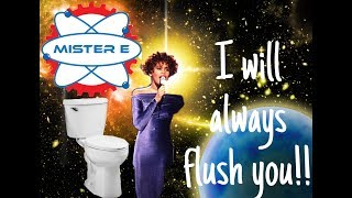 I will always Flush You